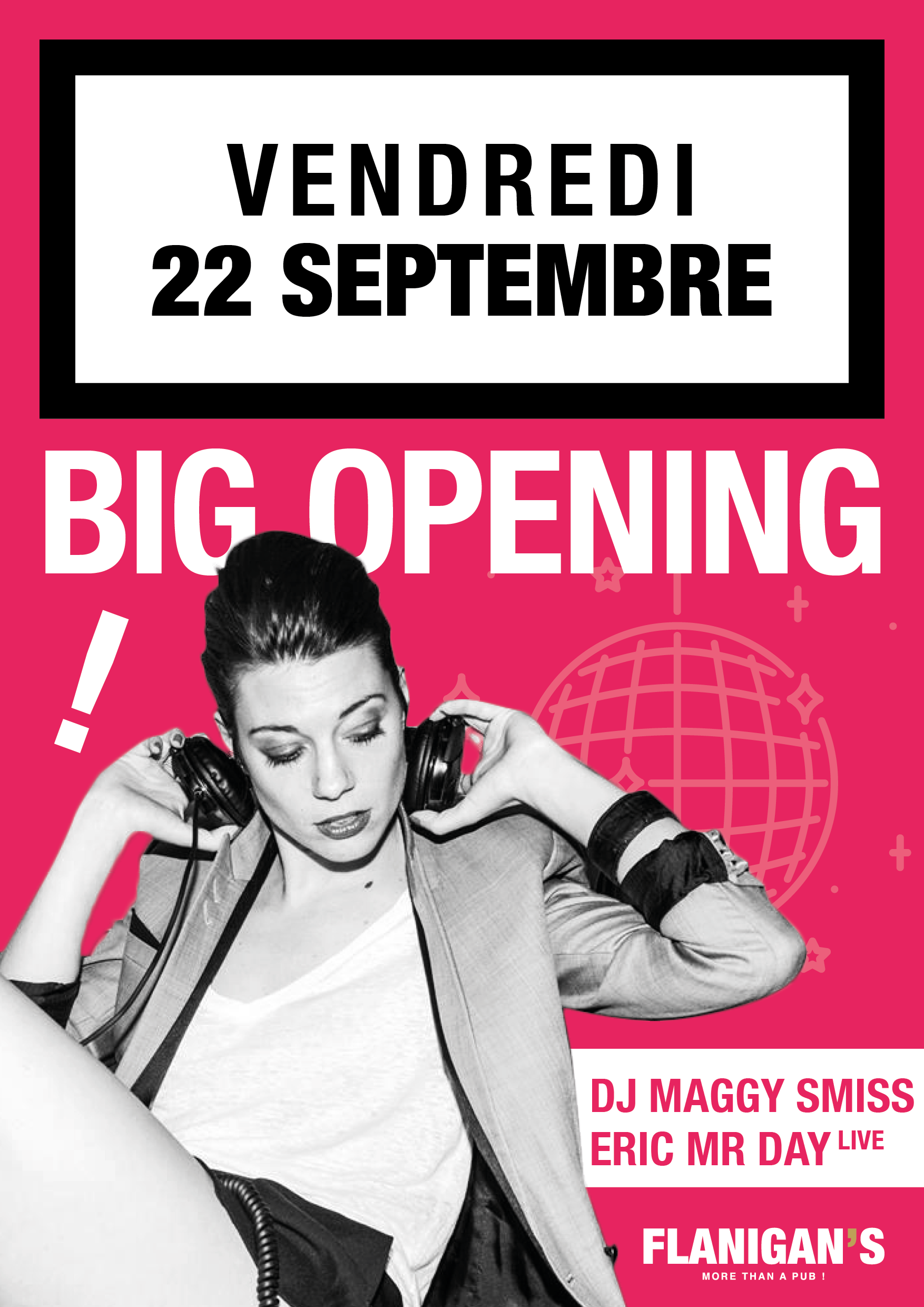 BIG Opening ft. DJ Maggy Smiss & Eric Mr Day